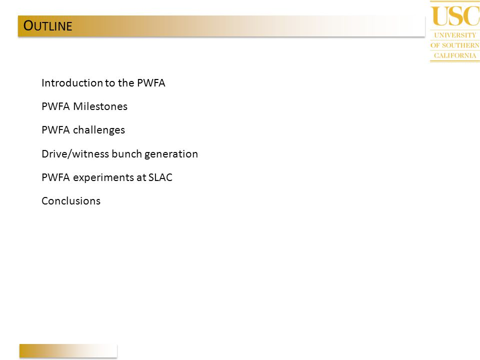 OUTLINE Introduction to the PWFA PWFA Milestones PWFA challenges