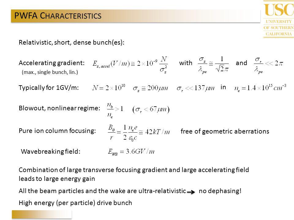 PWFA CHARACTERISTICS Relativistic, short, dense bunch(es):