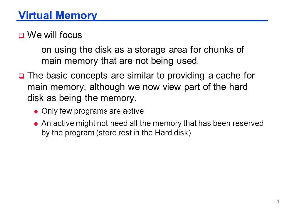 Virtual Memory We will focus