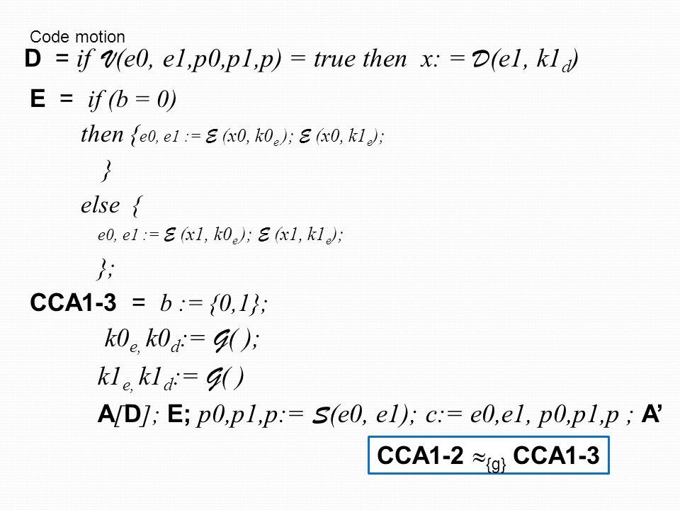 k1e, k1d:= G( ) D = if V(e0, e1,p0,p1,p) = true then x: = D(e1, k1d)