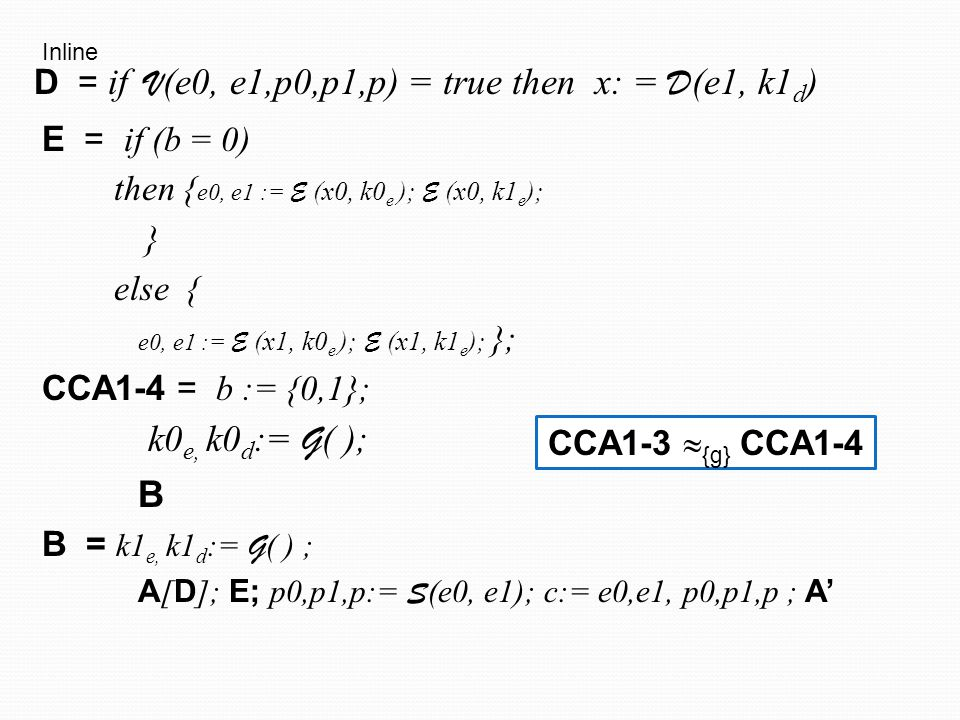 B D = if V(e0, e1,p0,p1,p) = true then x: = D(e1, k1d) E = if (b = 0)