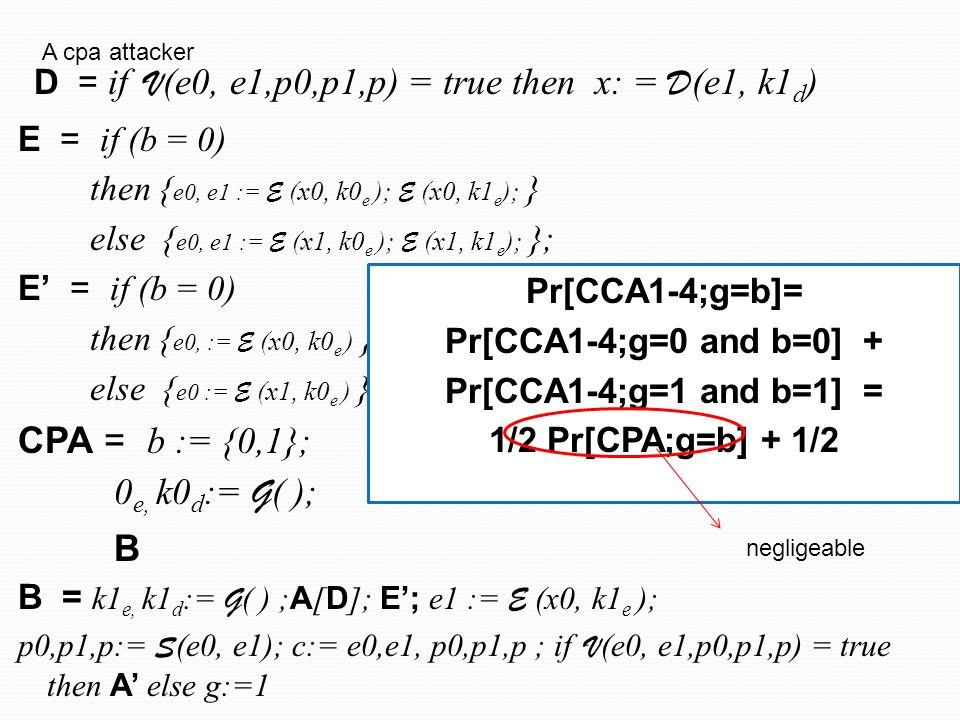 CPA = b := {0,1}; 0e, k0d:= G( ); B
