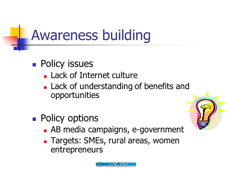 Awareness building Policy issues Policy options