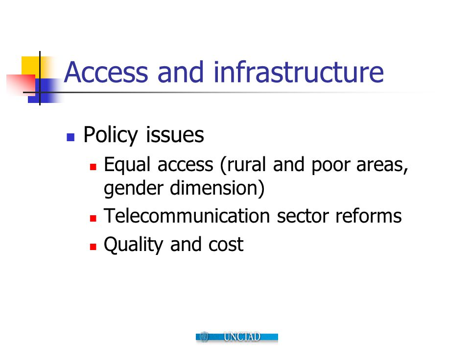 Access and infrastructure