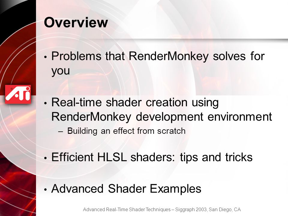 Overview Problems that RenderMonkey solves for you