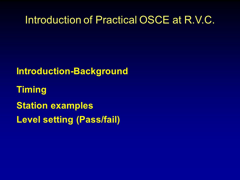 Introduction of Practical OSCE at R.V.C.