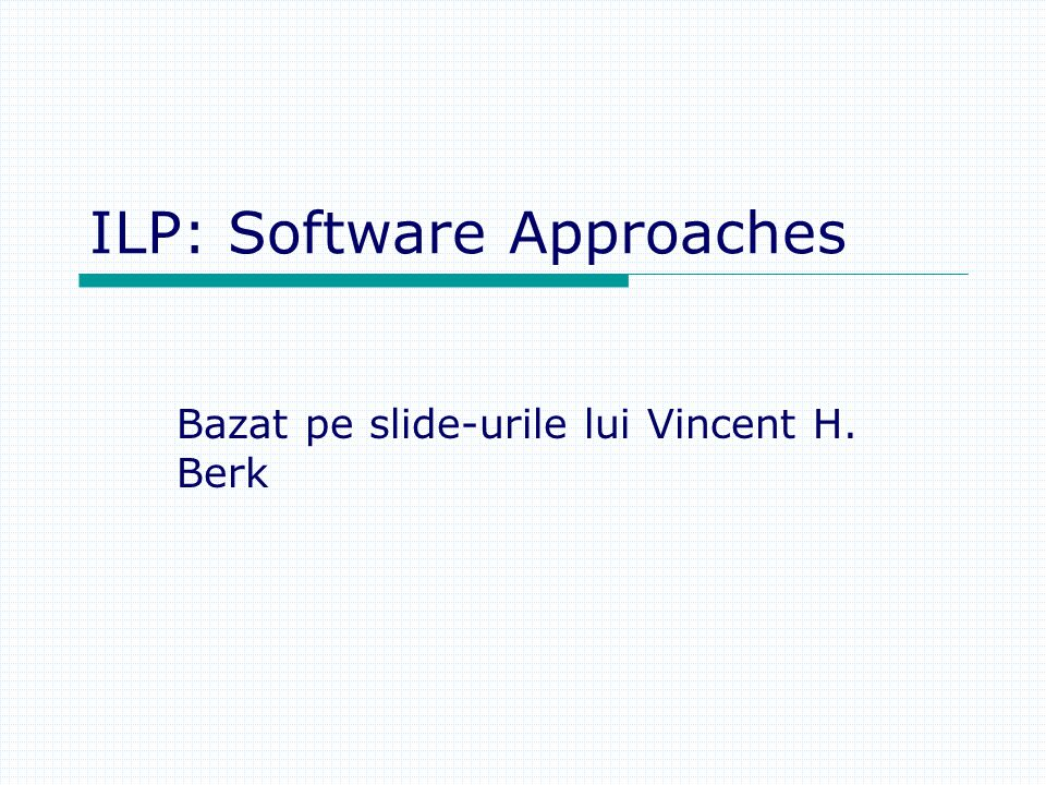 ILP: Software Approaches