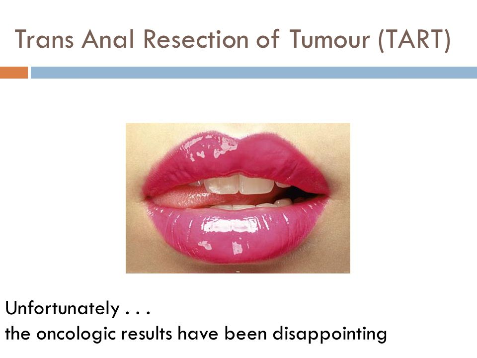 Trans Anal Resection of Tumour (TART)