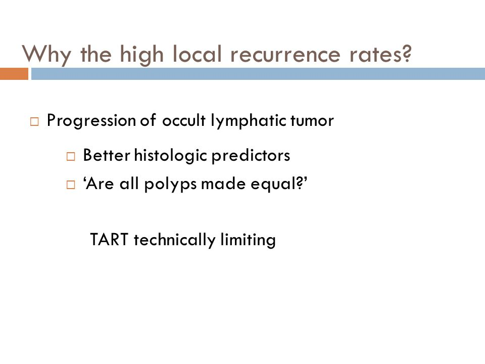 Why the high local recurrence rates