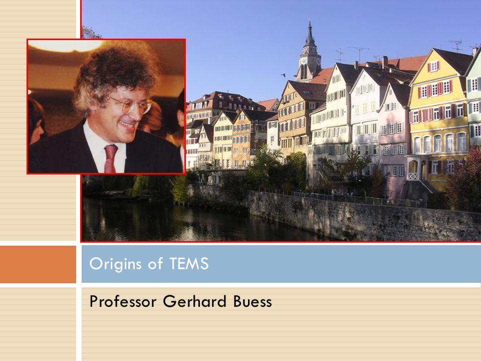 Origins of TEMS Professor Gerhard Buess