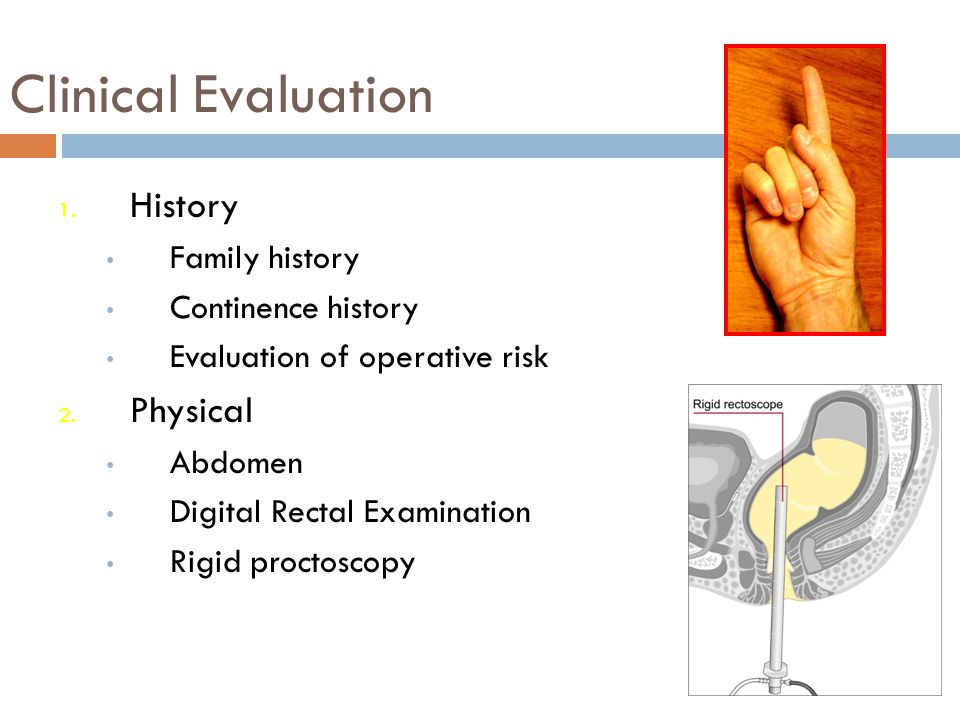 Clinical Evaluation History Physical Family history Continence history