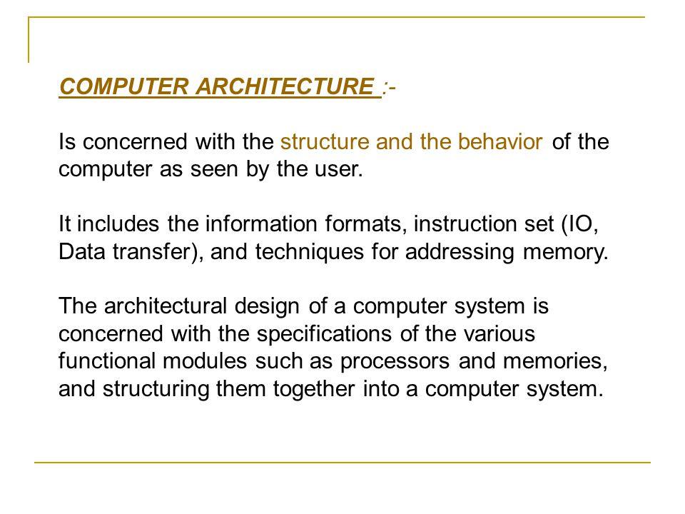 COMPUTER ARCHITECTURE :-
