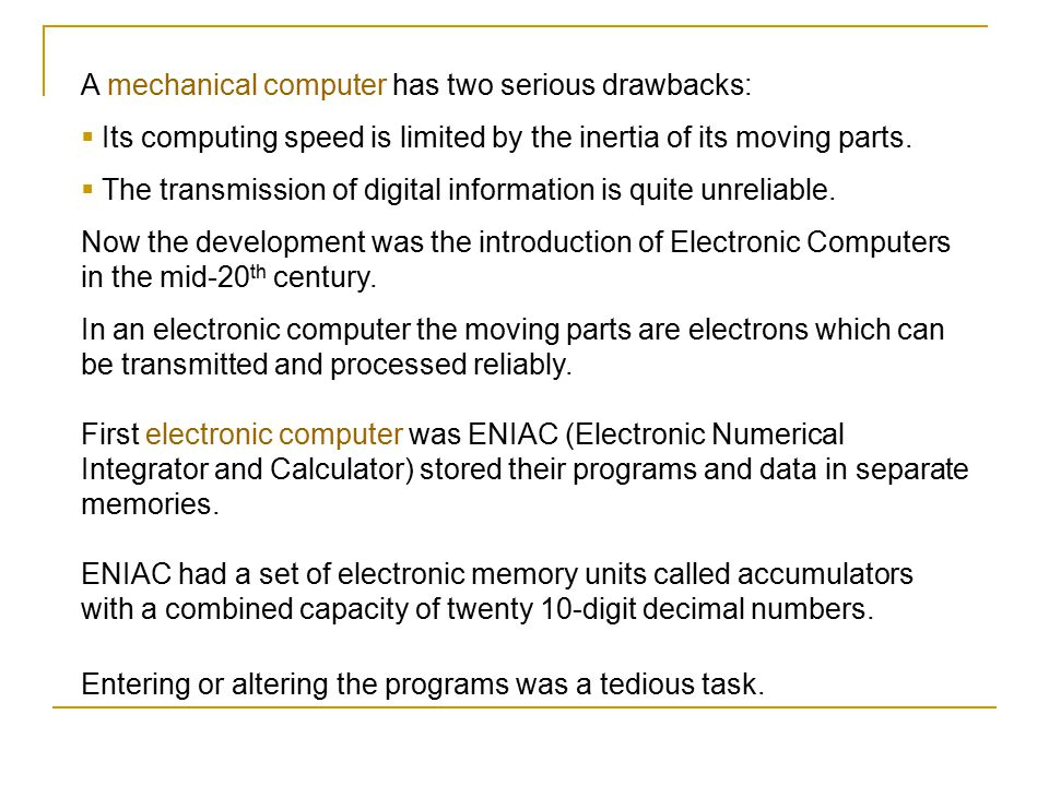 A mechanical computer has two serious drawbacks: