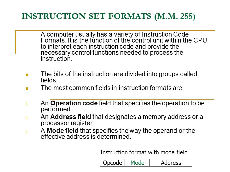 INSTRUCTION SET FORMATS (M.M. 255)