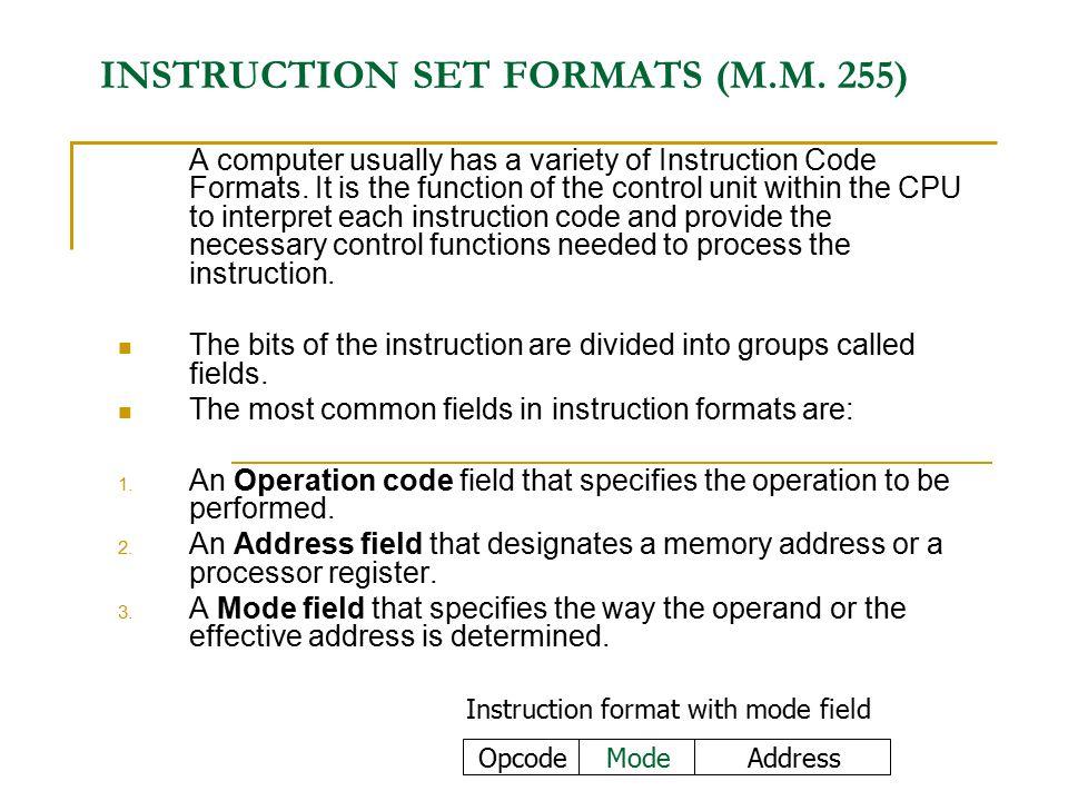 INSTRUCTION SET FORMATS (M.M. 255)