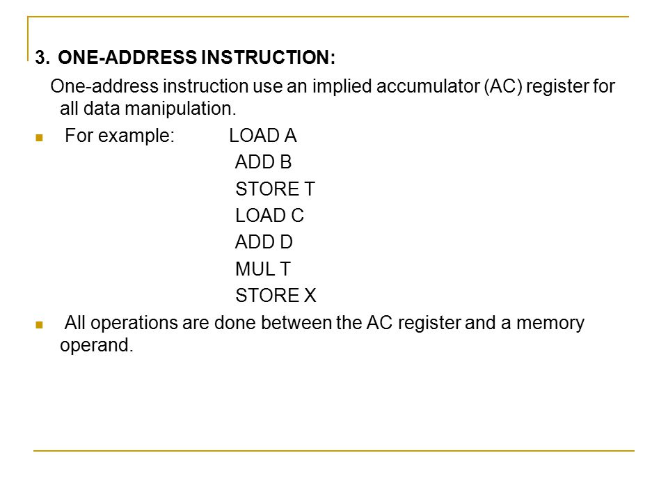3. ONE-ADDRESS INSTRUCTION: