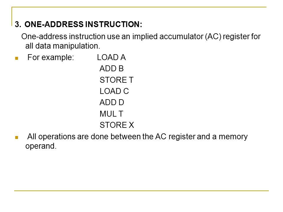 3. ONE-ADDRESS INSTRUCTION: