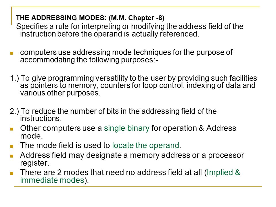 Other computers use a single binary for operation & Address mode.