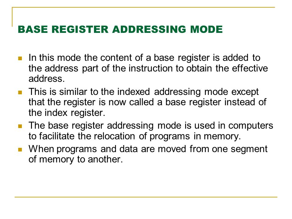 BASE REGISTER ADDRESSING MODE