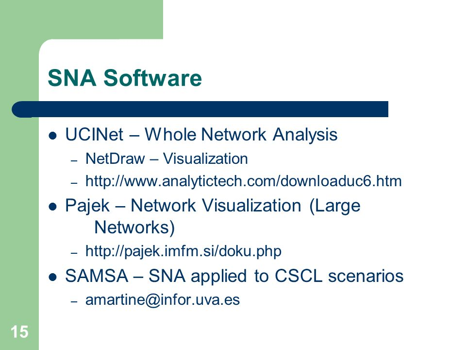 SNA Software UCINet – Whole Network Analysis