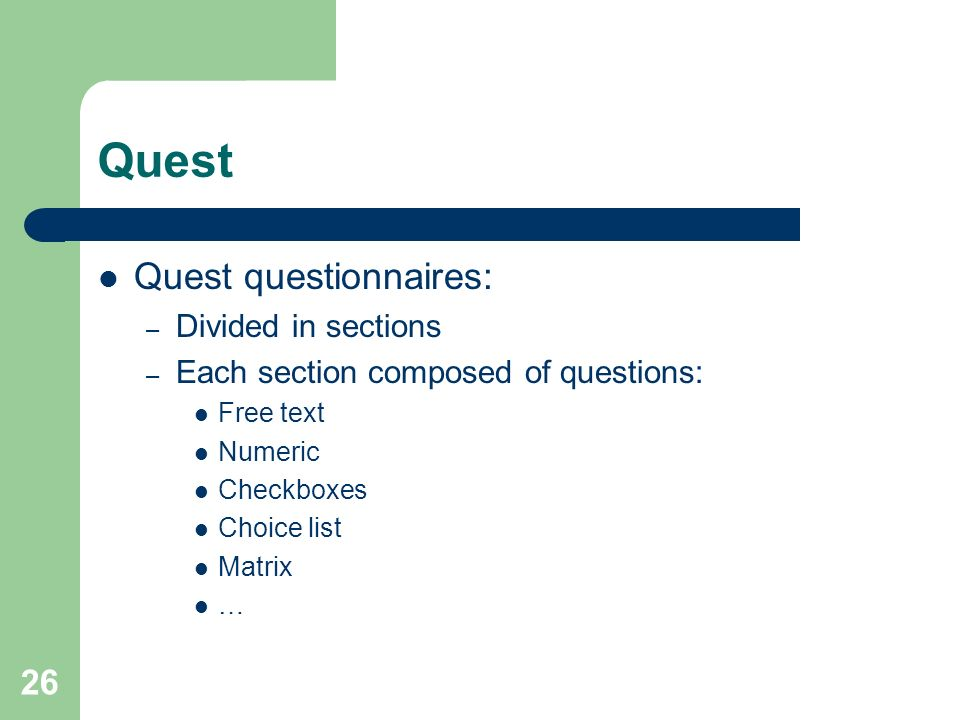 Quest Quest questionnaires: Divided in sections