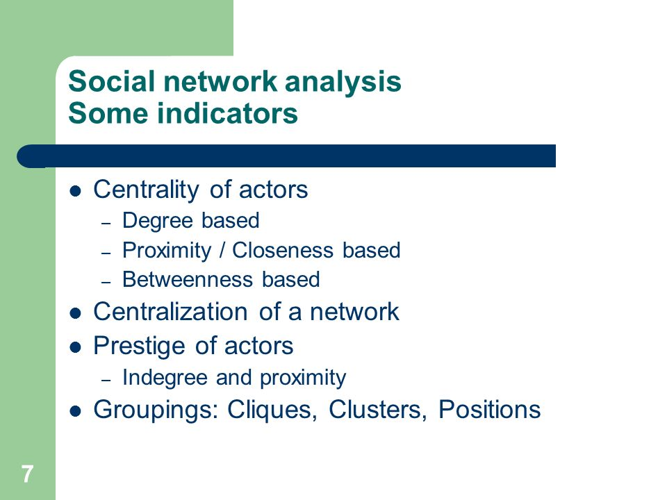 Social network analysis Some indicators