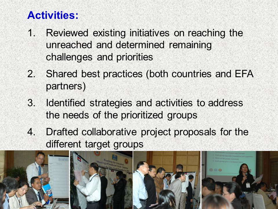 Activities: Reviewed existing initiatives on reaching the unreached and determined remaining challenges and priorities.