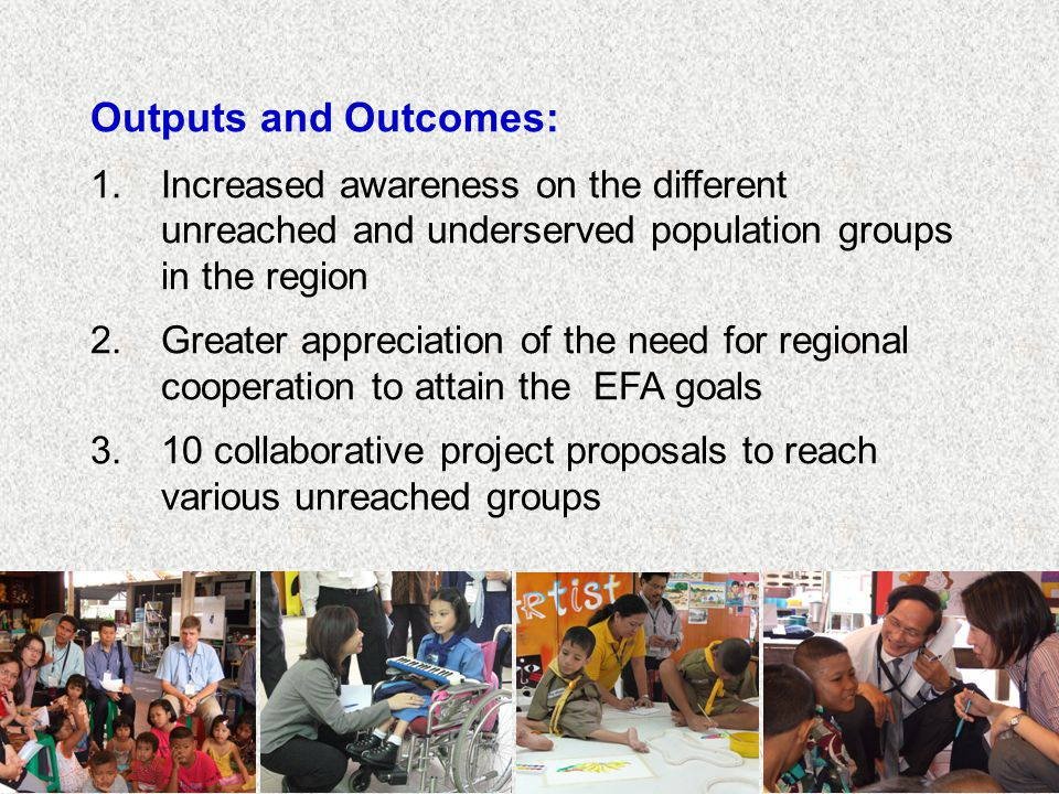Outputs and Outcomes: Increased awareness on the different unreached and underserved population groups in the region.