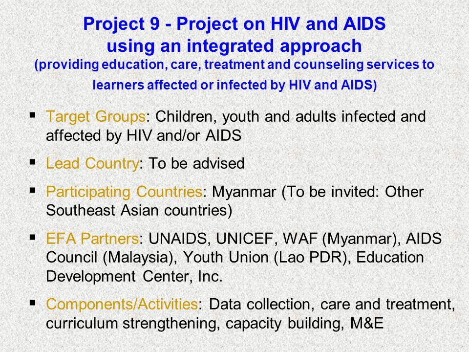 Project 9 - Project on HIV and AIDS using an integrated approach (providing education, care, treatment and counseling services to learners affected or infected by HIV and AIDS)