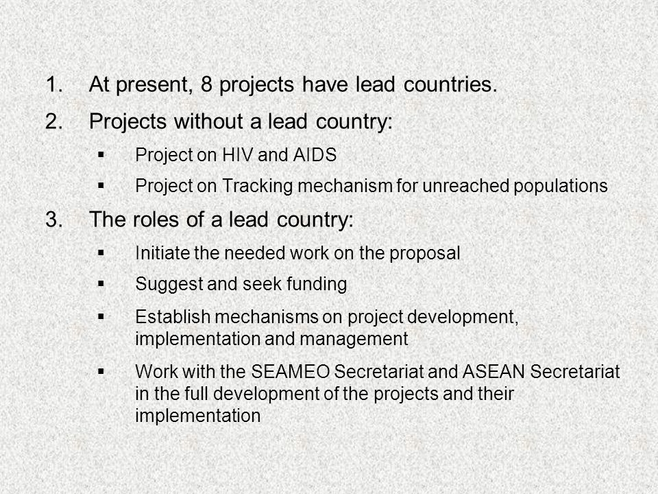 At present, 8 projects have lead countries.