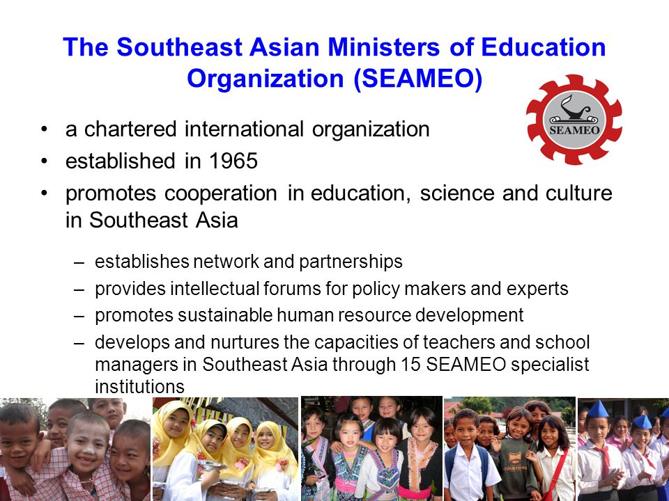 The Southeast Asian Ministers of Education Organization (SEAMEO)