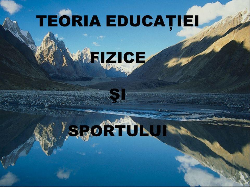 TEORIA EDUCAŢIEI FIZICE ŞI SPORTULUI