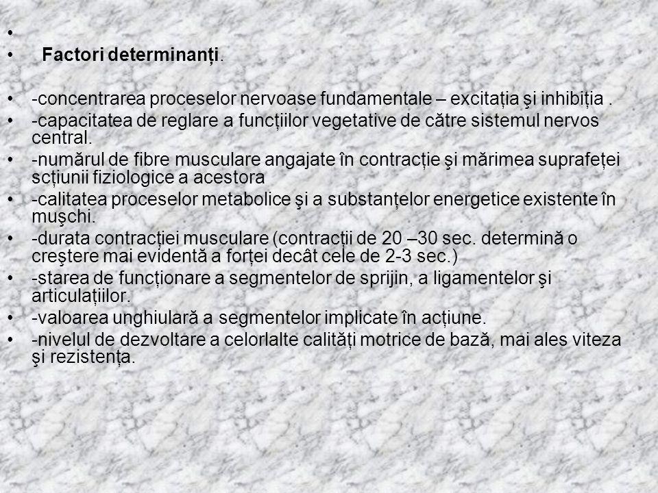 Factori determinanţi. -concentrarea proceselor nervoase fundamentale – excitaţia şi inhibiţia .