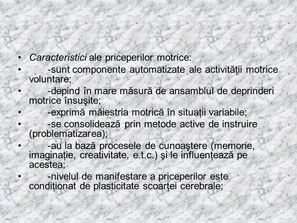 Caracteristici ale priceperilor motrice: