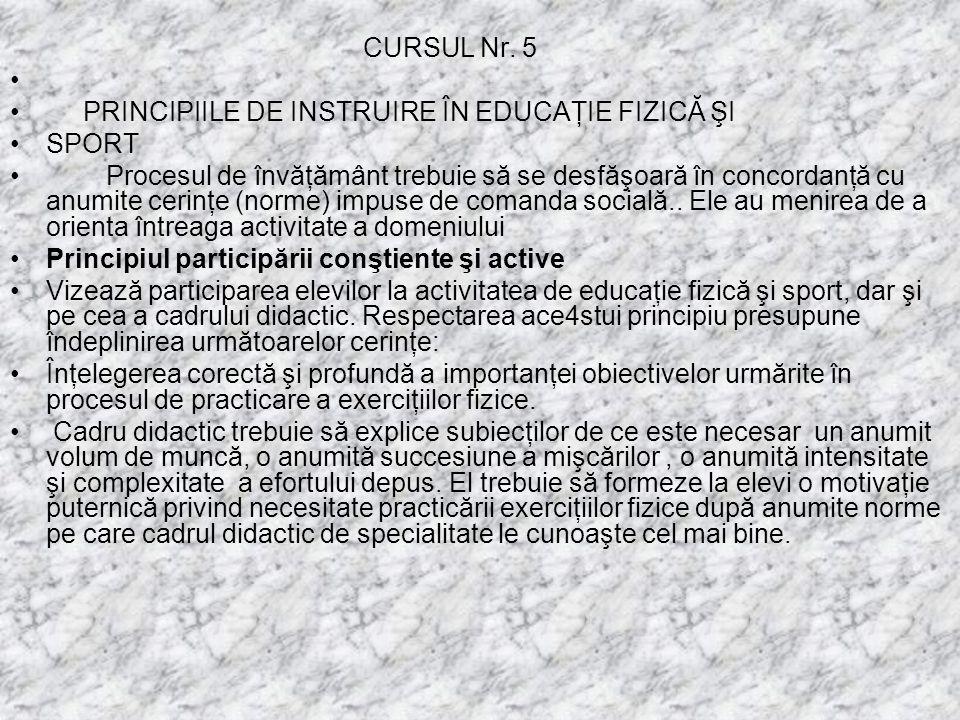 CURSUL Nr. 5 PRINCIPIILE DE INSTRUIRE ÎN EDUCAŢIE FIZICĂ ŞI. SPORT.