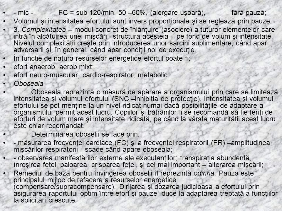 - mic - FC = sub 120/min, 50 –60%, (alergare uşoară), fără pauză;