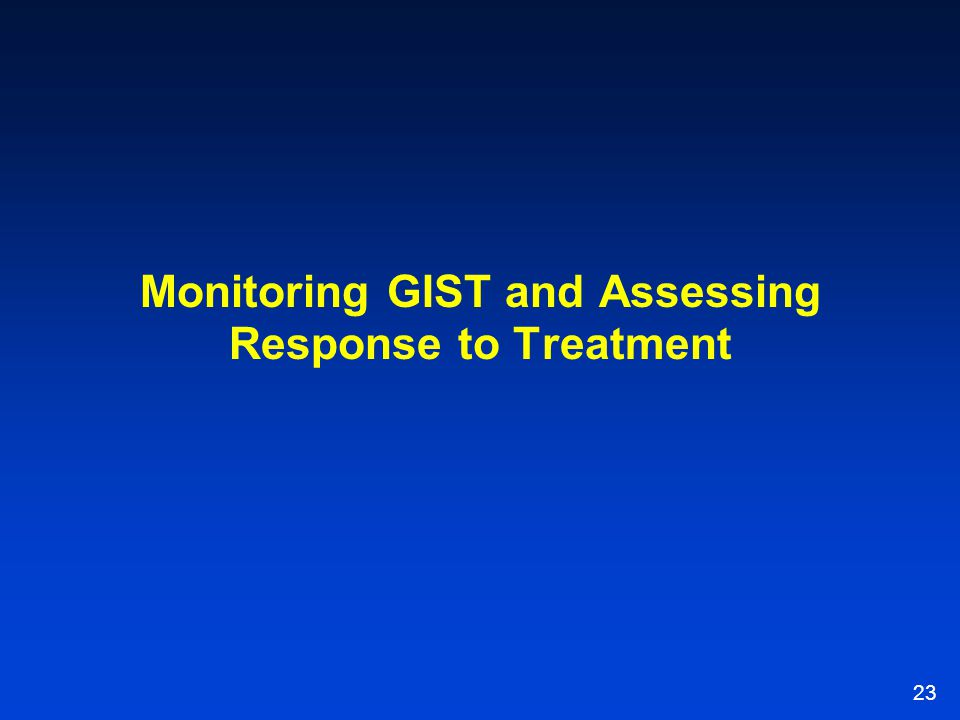 Monitoring GIST and Assessing Response to Treatment