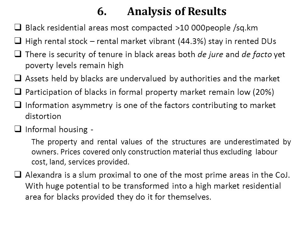 6. Analysis of Results Black residential areas most compacted >10 000people /sq.km.