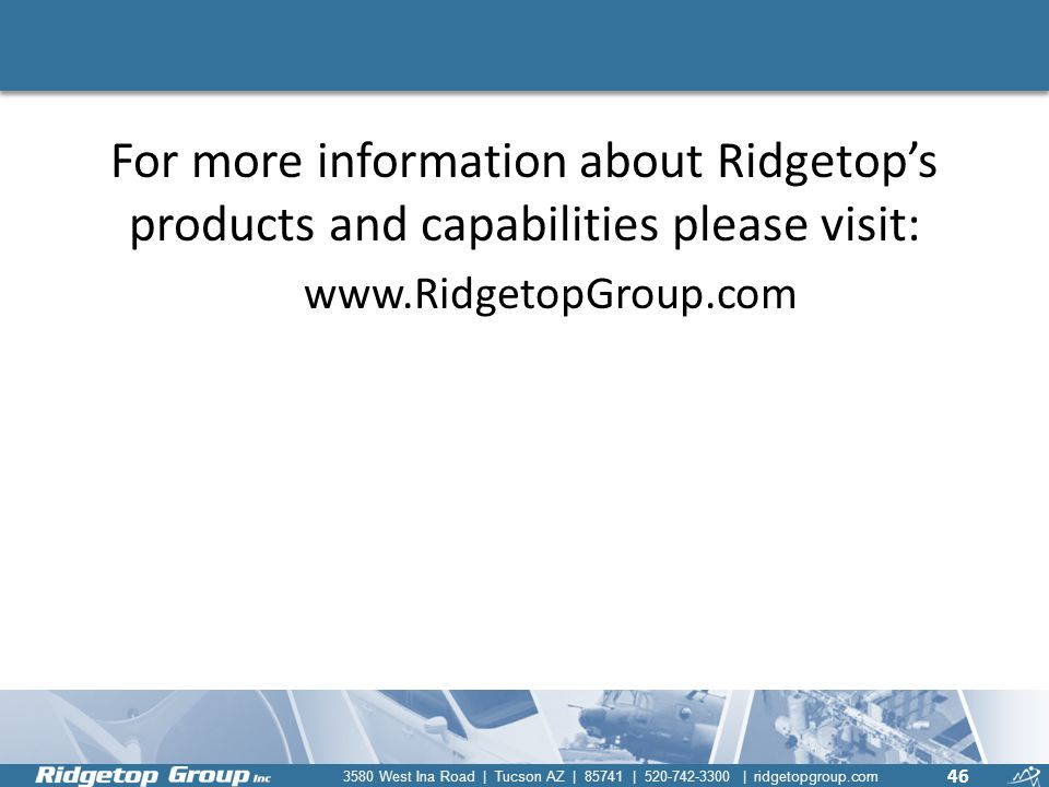For more information about Ridgetop's products and capabilities please visit: