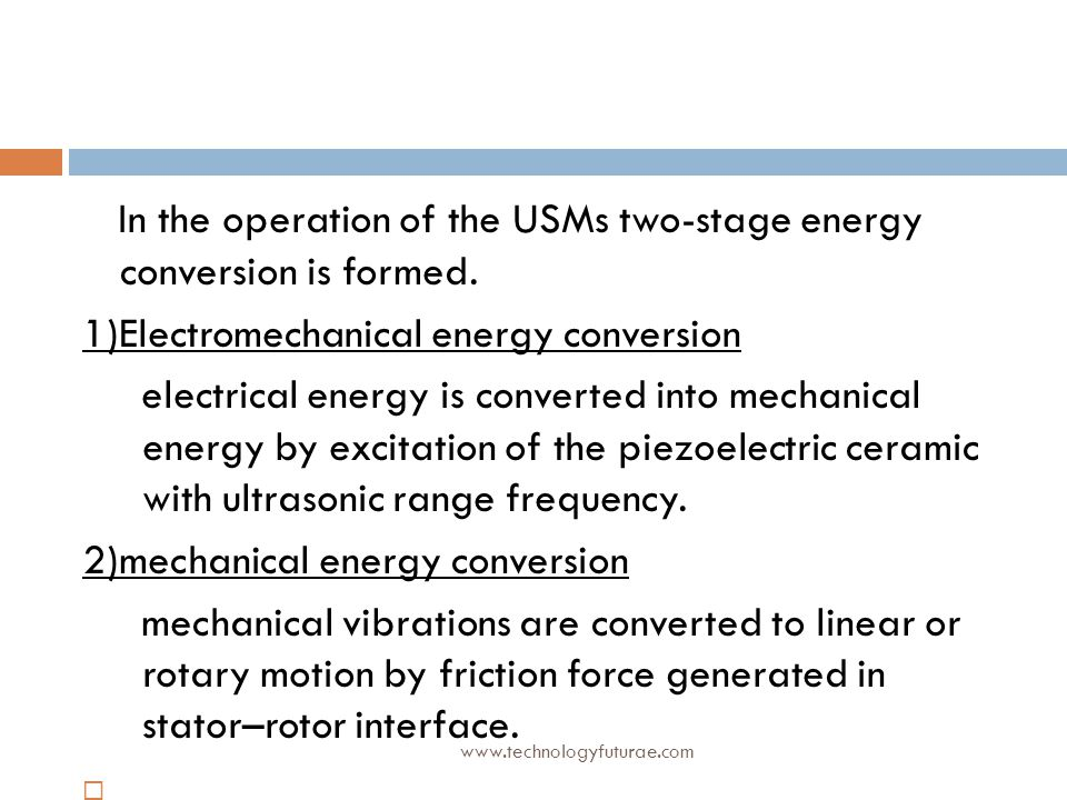 In the operation of the USMs two-stage energy conversion is formed.