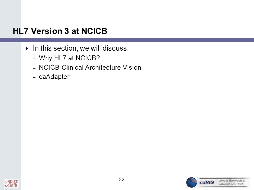 HL7 Version 3 at NCICB In this section, we will discuss: