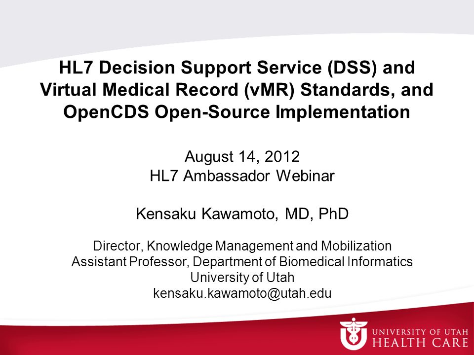 HL7 Decision Support Service (DSS) and Virtual Medical Record (vMR) Standards, and OpenCDS Open-Source Implementation