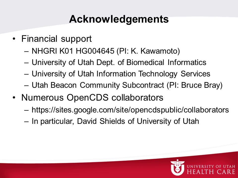 Acknowledgements Financial support Numerous OpenCDS collaborators