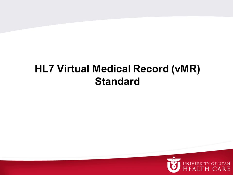 HL7 Virtual Medical Record (vMR) Standard