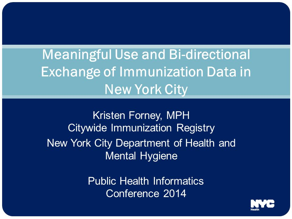 Meaningful Use and Bi-directional Exchange of Immunization Data in New York City