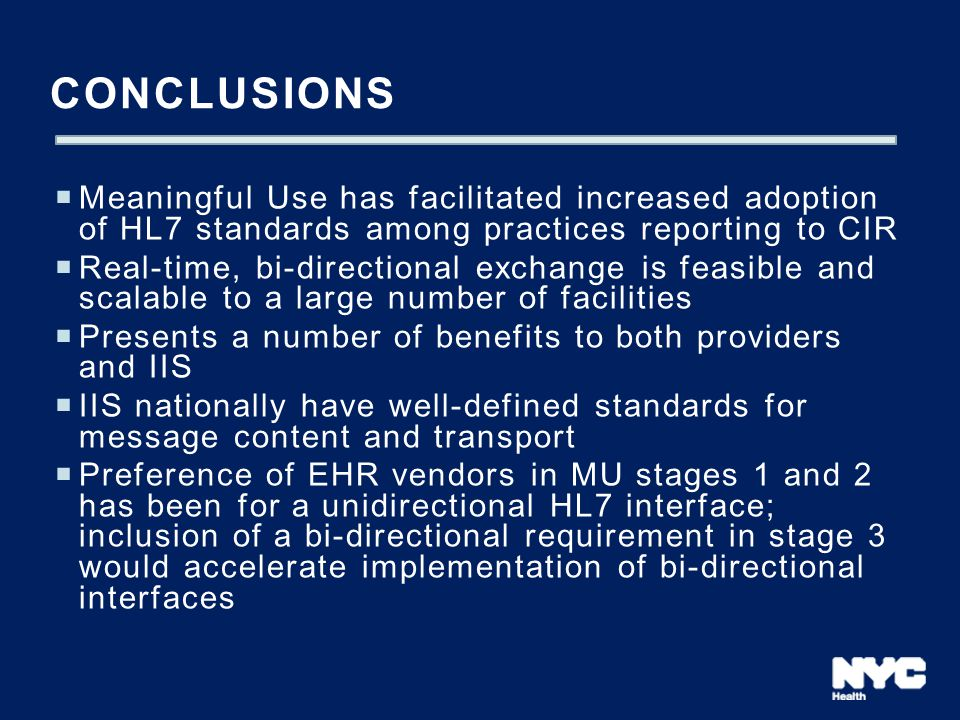 CONCLUSIONS Meaningful Use has facilitated increased adoption of HL7 standards among practices reporting to CIR.