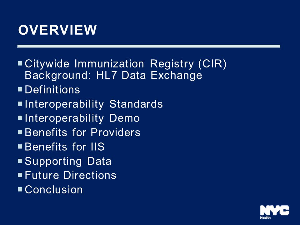 Overview Citywide Immunization Registry (CIR) Background: HL7 Data Exchange. Definitions. Interoperability Standards.