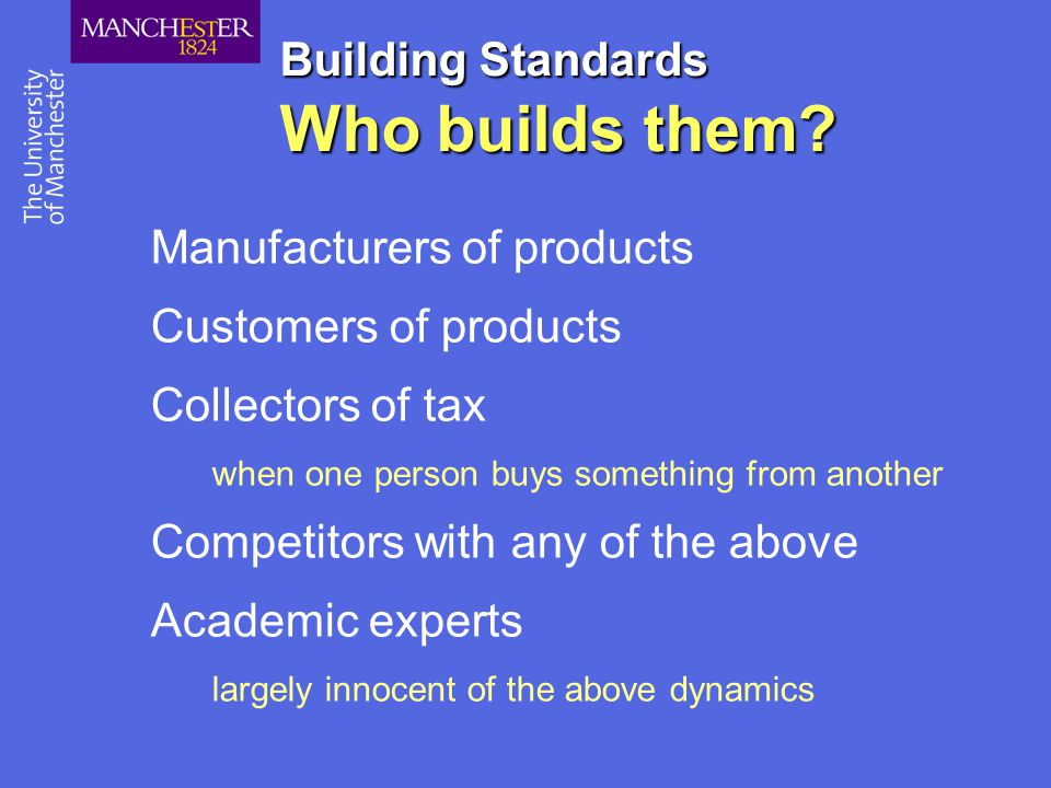 Building Standards Who builds them