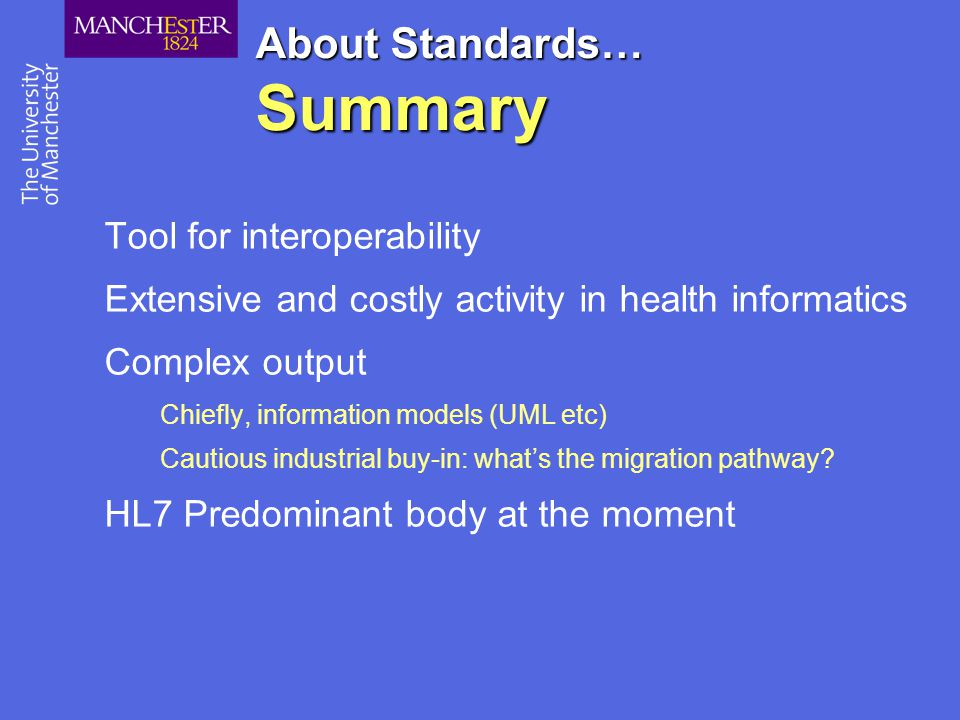 About Standards… Summary