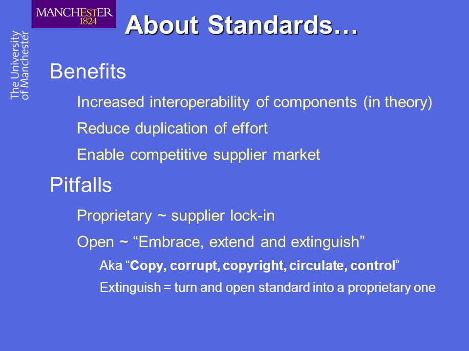 About Standards… Benefits Pitfalls